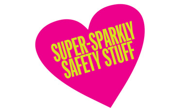 Super-Sparkly Safety Stuff Promotion
