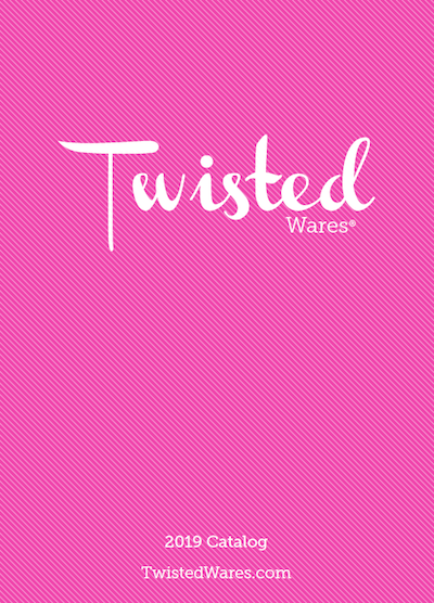 Twisted Wares 2019 Catalog